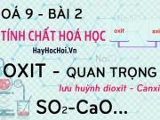 Một số Oxit quan trọng, Canxi oxit CaO, Lưu huỳnh dioxit SO2 và...